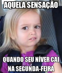 Poster: AQUELA SENSAÇÃO QUANDO SEU NÍVER CAI NA SEGUNDA-FEIRA