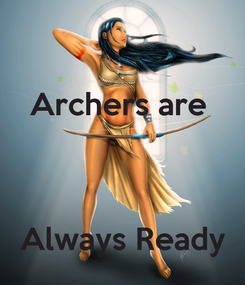 Poster: Archers are     Always Ready