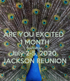 Poster: ARE YOU EXCITED  1 MONTH Countdown  July 2-5, 2020  JACKSON REUNION