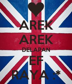 Poster: AREK AREK DELAPAN EF RAYA :*