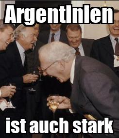 Poster: Argentinien ist auch stark