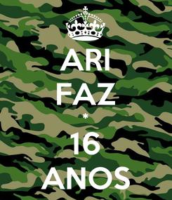 Poster: ARI FAZ * 16 ANOS