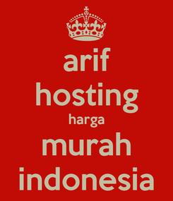 Poster: arif hosting harga murah indonesia