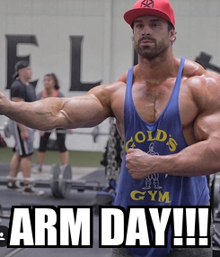 Poster:  ARM DAY!!!