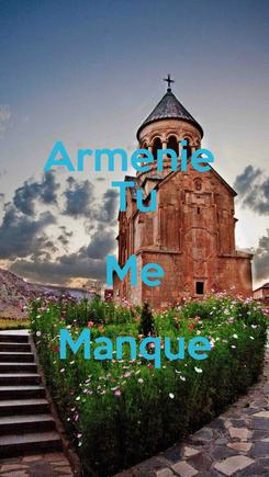 Poster: Armenie  Tu Me Manque