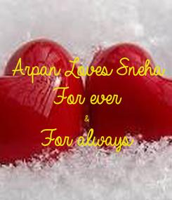 Poster: Arpan Loves Sneha For ever & For always