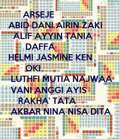 Poster:       ARSEJE ABID DANI AIRIN ZAKI   ALIF AYYIN TANIA         DAFFA HELMI JASMINE KEN