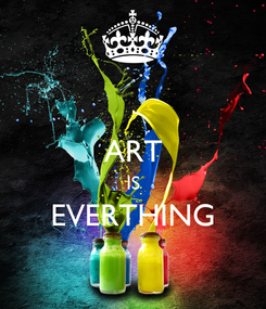 Poster:  ART IS EVERTHING