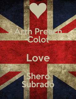 Poster: Arth Preach Colot Love Shero Subrado
