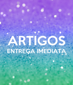 Poster:  ARTIGOS ENTREGA IMEDIATA