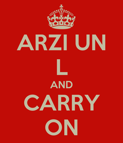 Poster: ARZI UN L AND CARRY ON