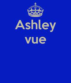 Poster: Ashley vue