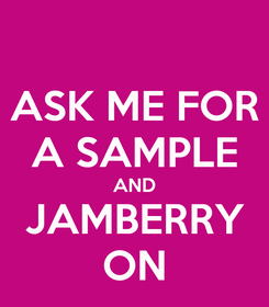 Poster: ASK ME FOR A SAMPLE AND JAMBERRY ON