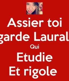 Poster: Assier toi Regarde Lauralee  Qui Etudie Et rigole