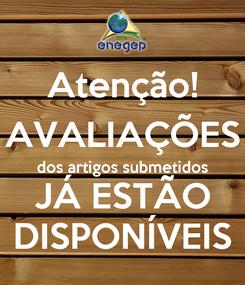 Poster: Atenção! AVALIAÇÕES dos artigos submetidos JÁ ESTÃO DISPONÍVEIS