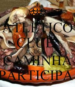 Poster: ATLETICO CLUB  DE CAMINHA PARTICIPA