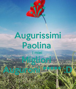 Poster: Augurissimi Paolina  I miei  Migliori  Auguroni ***** :D