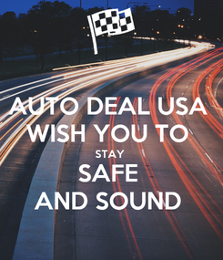 Poster: AUTO DEAL USA  WISH YOU TO  STAY  SAFE  AND SOUND