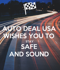Poster: AUTO DEAL USA  WISHES YOU TO  STAY  SAFE  AND SOUND