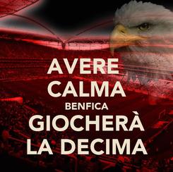Poster: AVERE  CALMA BENFICA GIOCHERÀ LA DECIMA