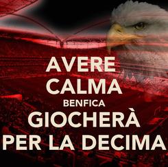 Poster: AVERE  CALMA BENFICA GIOCHERÀ PER LA DECIMA
