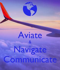 Poster:  Aviate & Navigate Communicate