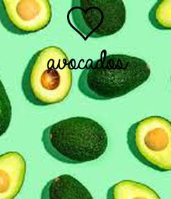 Poster: avocados