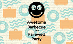 Poster: Awesome Barbecue AND Farewell Party