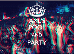 Poster: AXL'S POOL AND PARTY
