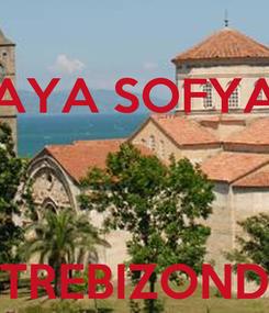 Poster: AYA SOFYA    TREBIZOND