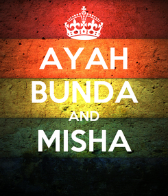Poster: AYAH BUNDA AND MISHA