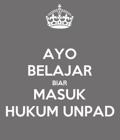 Poster: AYO BELAJAR BIAR MASUK HUKUM UNPAD