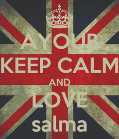 Poster: AYOUB KEEP CALM AND LOVE salma