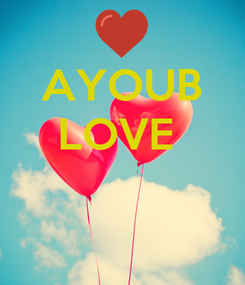 Poster: AYOUB LOVE