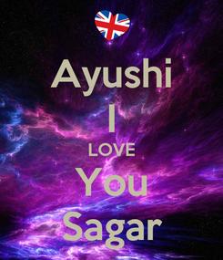 Poster: Ayushi I LOVE You Sagar