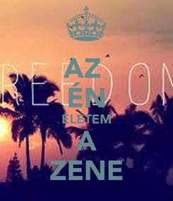 Poster: AZ  ÉN ÉLETEM A ZENE