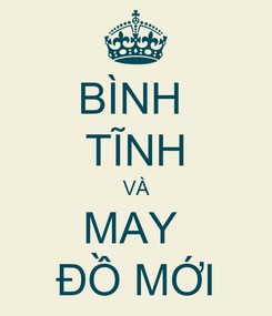Poster: BÌNH  TĨNH VÀ MAY  ĐỒ MỚI