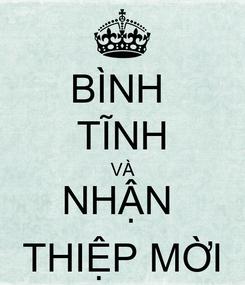 Poster: BÌNH  TĨNH VÀ NHẬN  THIỆP MỜI