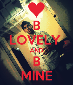 Poster: B LOVELY  AND B MINE
