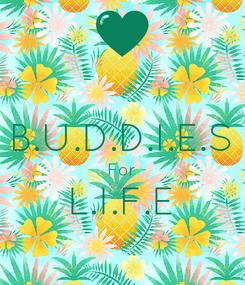 Poster:  B.U.D.D.I.E.S For L.I.F.E