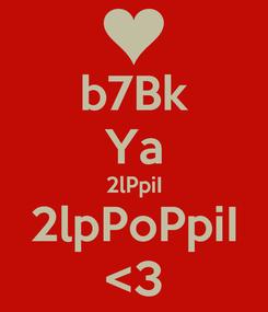 Poster: b7Bk Ya 2lPpiI 2lpPoPpiI <3