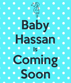 Poster: Baby Hassan Is Coming Soon