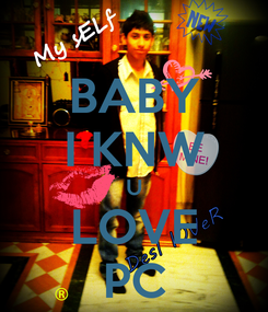 Poster: BABY I KNW U LOVE PC