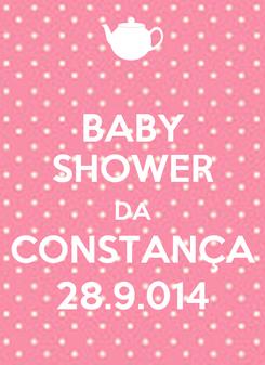 Poster: BABY SHOWER DA CONSTANÇA 28.9.014