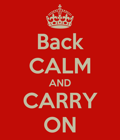Poster: Back CALM AND CARRY ON