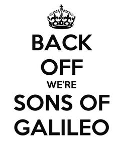 Poster: BACK OFF WE'RE SONS OF GALILEO