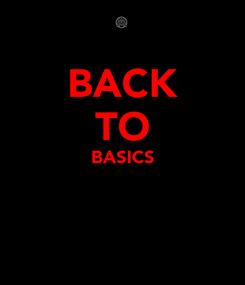 Poster: BACK TO BASICS