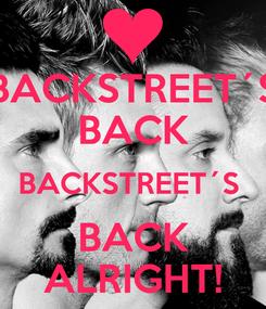 Poster: BACKSTREET´S BACK BACKSTREET´S  BACK ALRIGHT!