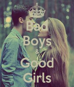 Poster: Bad Boys & Good Girls