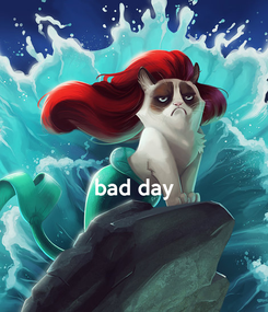 Poster:   bad day